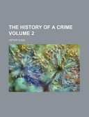 The History of a Crime Volume 2