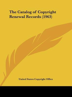 The Catalog of Copyright Renewal Records (1963)