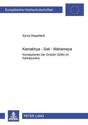 Kamakhya - Sati - Mahamaya