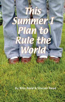 This Summer I Plan to Rule the World