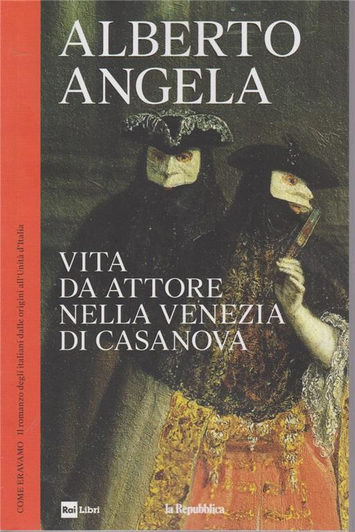 Vita da attore nella Venezia di Casanova