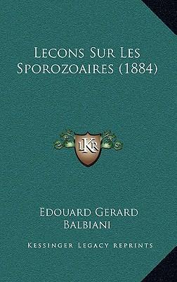 Lecons Sur Les Sporozoaires (1884)