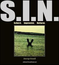 S.I.N. Scherzi, improvvisi, notturni