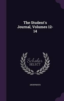 The Student's Journal, Volumes 12-14