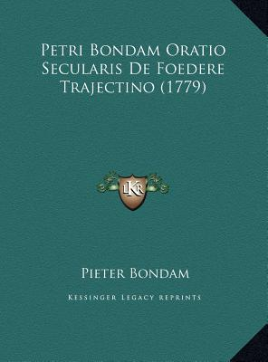Petri Bondam Oratio Secularis de Foedere Trajectino (1779)