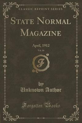 State Normal Magazine, Vol. 16