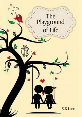 The Playground of Life