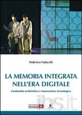 La memoria integrata nell'era digitale