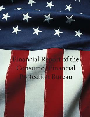 Financial Report of the Consumer Financial Protection Bureau Fiscal Year 2014