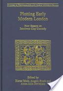Plotting Early Modern London