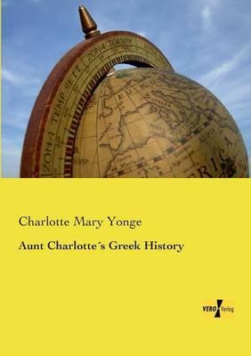 Aunt Charlotte's Greek History