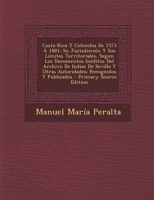 Costa-Rica y Colombia de 1573 a 1881