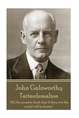 John Galsworthy - Tatterdemalion
