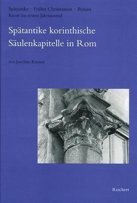 Spatantike Korinthische Saulenkapitelle in Rom