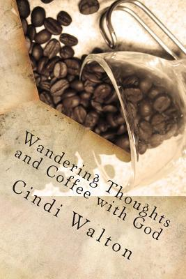 Wandering Thoughts and Coffee With God