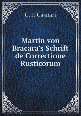 Martin Von Bracara's Schrift de Correctione Rusticorum