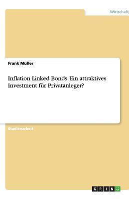 Inflation Linked Bonds. Ein attraktives Investment für Privatanleger?