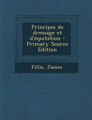 Principes de Dressage Et D'Equitation
