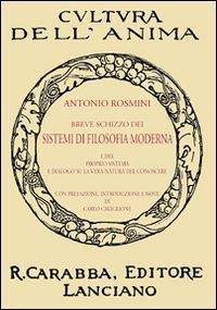 Breve schizzo dei sistemi di filosofia moderna e del proprio sistema e dialogo su la vera natura del conoscere