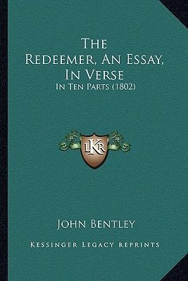The Redeemer, an Essay, in Verse