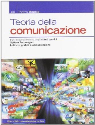 Teoria della comunicazione. Con espansione online. Per le Scuole superiori