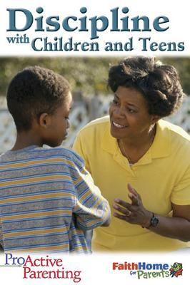 Proactive Parenting Discipline with Children and Teens Student Book
