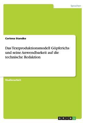 Das Textproduktionsmodell Göpferichs und seine Anwendbarkeit auf die technische Redaktion