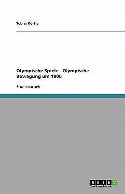 Olympische Spiele - Olympische Bewegung um 1900