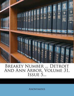 Breakey Number Detroit and Ann Arbor, Volume 31, Issue 5.
