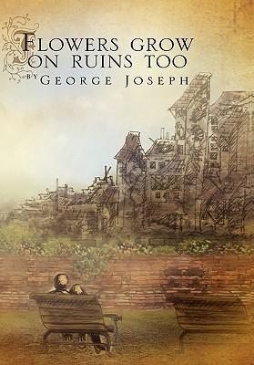 Flowers Grow on Ruins Too