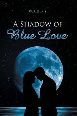 A Shadow of Blue Love