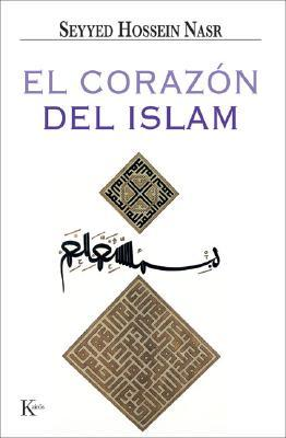 El corazon del Islam/ The Heart of Islam