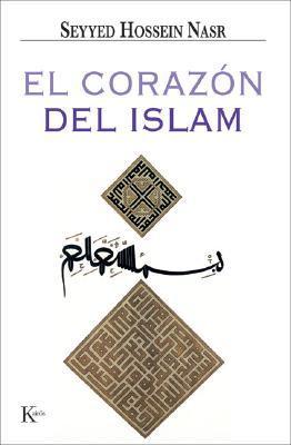 El corazon del Islam/ The Heart of Islam
