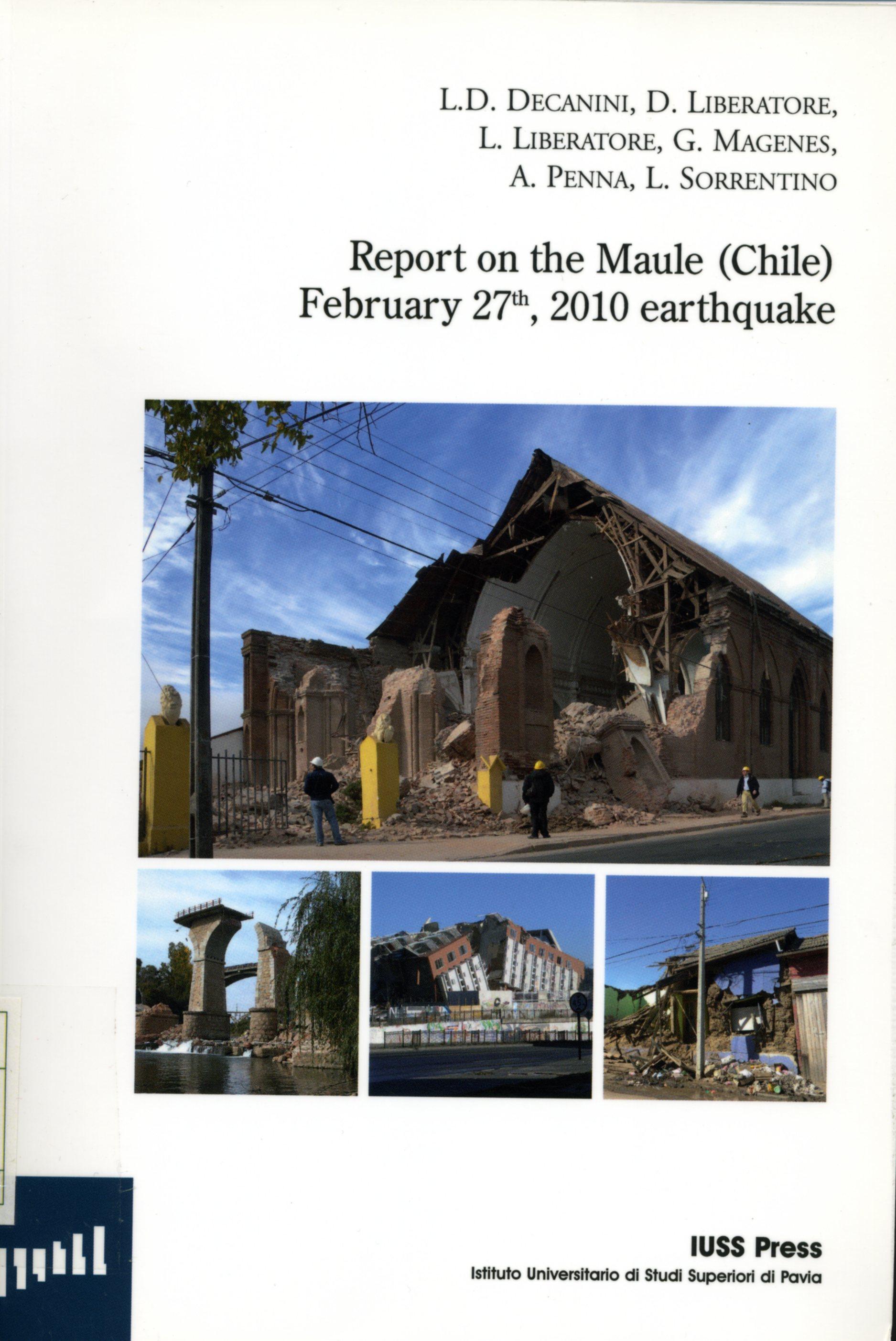 Report on the Maule (Chile) February 27th, 2010 Earthquake