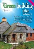 Green Building Bible - Fourth Edition, Volume 1.