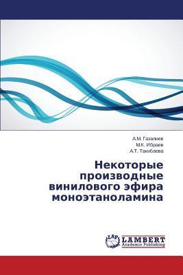 Nekotorye proizvodnye vinilovogo efira monoetanolamina