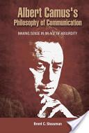 Albert Camus's Philosophy of Communication