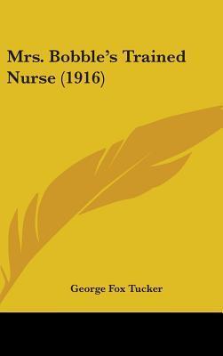 Mrs. Bobble's Trained Nurse