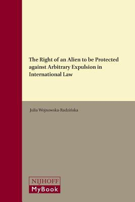 The Right of an Alien to Be Protected Against Arbitrary Expulsion in International Law