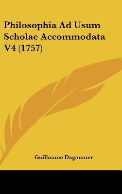 Philosophia Ad Usum Scholae Accommodata V4 (1757)