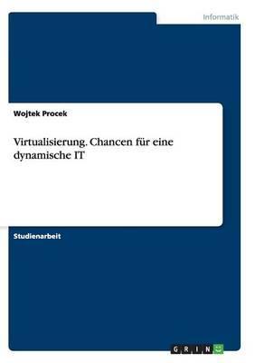 Virtualisierung. Chancen für eine dynamische IT