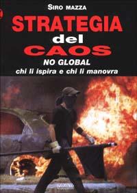Strategia del caos. No-global: chi li ispira e chi li manovra