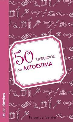 50 ejercicios de autoestima / 50 exercises of self-esteem