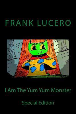 I Am the Yum Yum Mon...