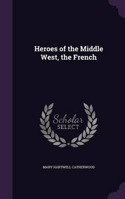 Heroes of the Middle West, the French