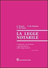La legge notarile. Commento con dottrina e giurisprudenza delle leggi notarili