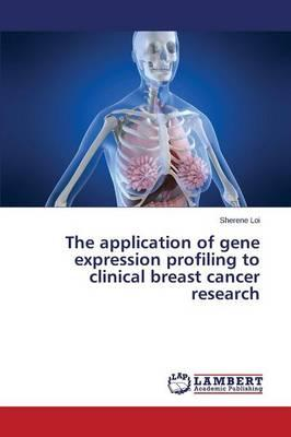 The application of gene expression profiling to clinical breast cancer research