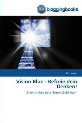 Vision Blue - Befreie dein Denken!