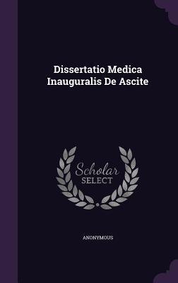 Dissertatio Medica Inauguralis de Ascite