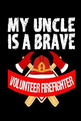 My Uncle Is a Brave Volunteer Firefighter